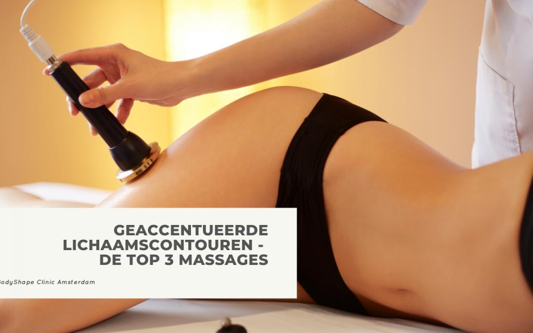 Geaccentueerde Lichaamscontouren – De top 3 Massages