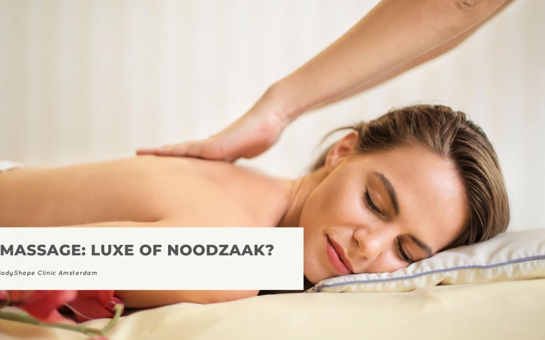 Massage: luxe of noodzaak?