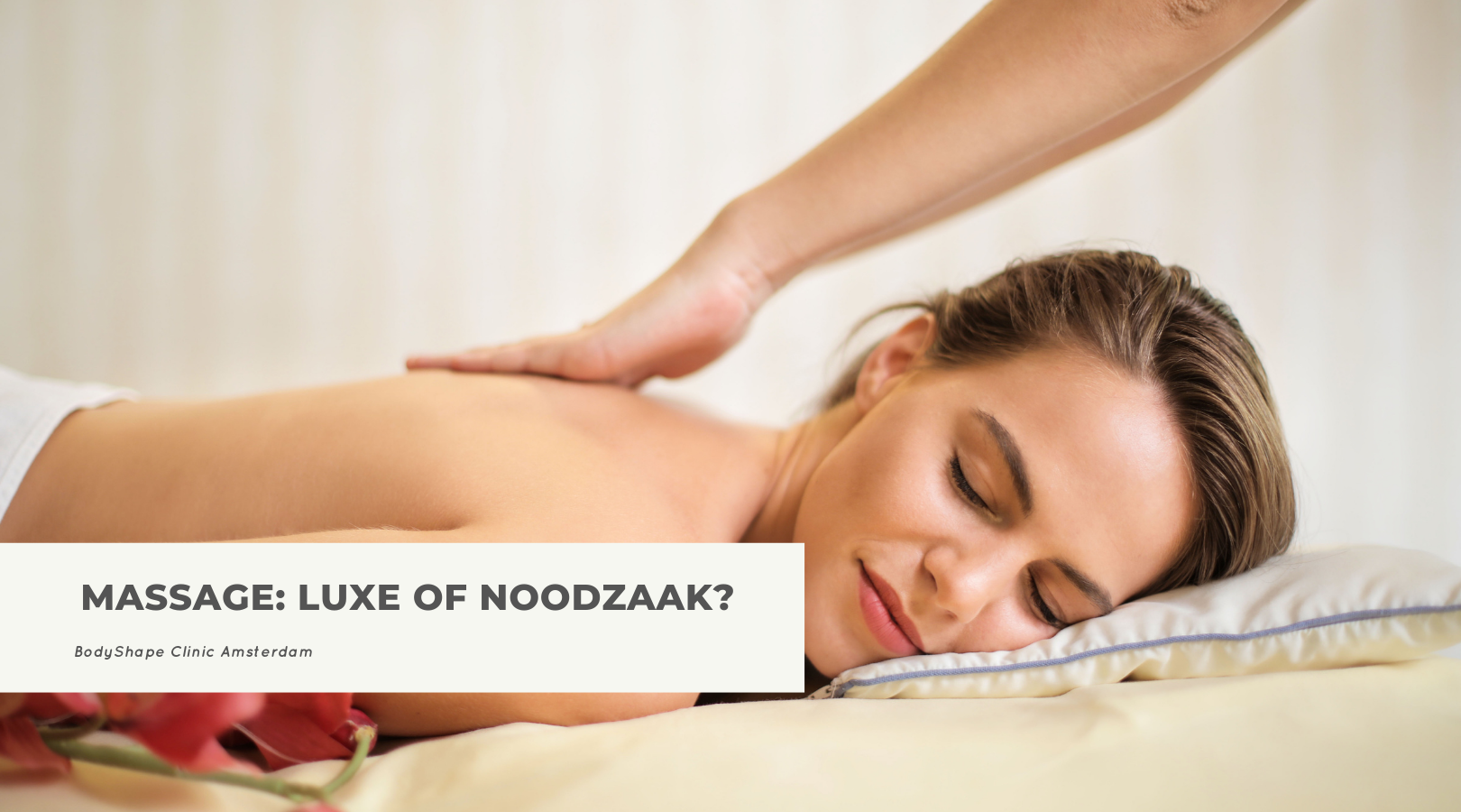 MASSAGE: LUXE OF NOODZAAK